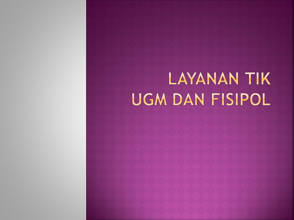  Hosting UGM  E-mail : mail.ugm.ac.id  http://gapp.ugm.ac.id/ http://gapp.ugm.ac.id/  http://ugmail.ugm.ac.id http://ugmail.ugm.ac.id  E-learning : elisa.ugm.ac.id  Library : lib.ugm.ac.id  E-Journal  Aplikasi Legal  Jaringan Wifi - UGM – Hotspot (Login dgn account email)