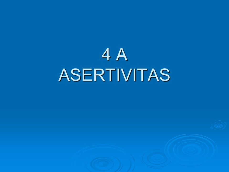 4 A ASERTIVITAS