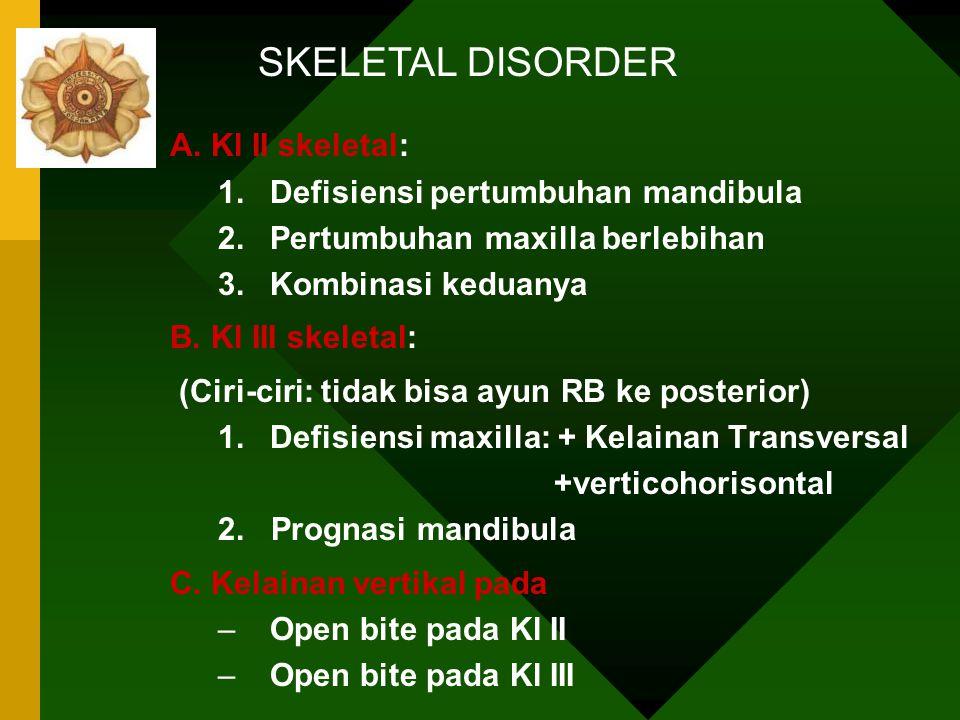 Tipe maloklusi : Dental/skeletal: »Transversal »Sagital »Vertikal