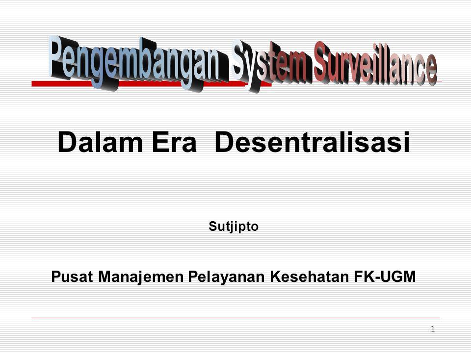 Dalam Era Desentralisasi Sutjipto Pusat Manajemen Pelayanan Kesehatan FK-UGM 1