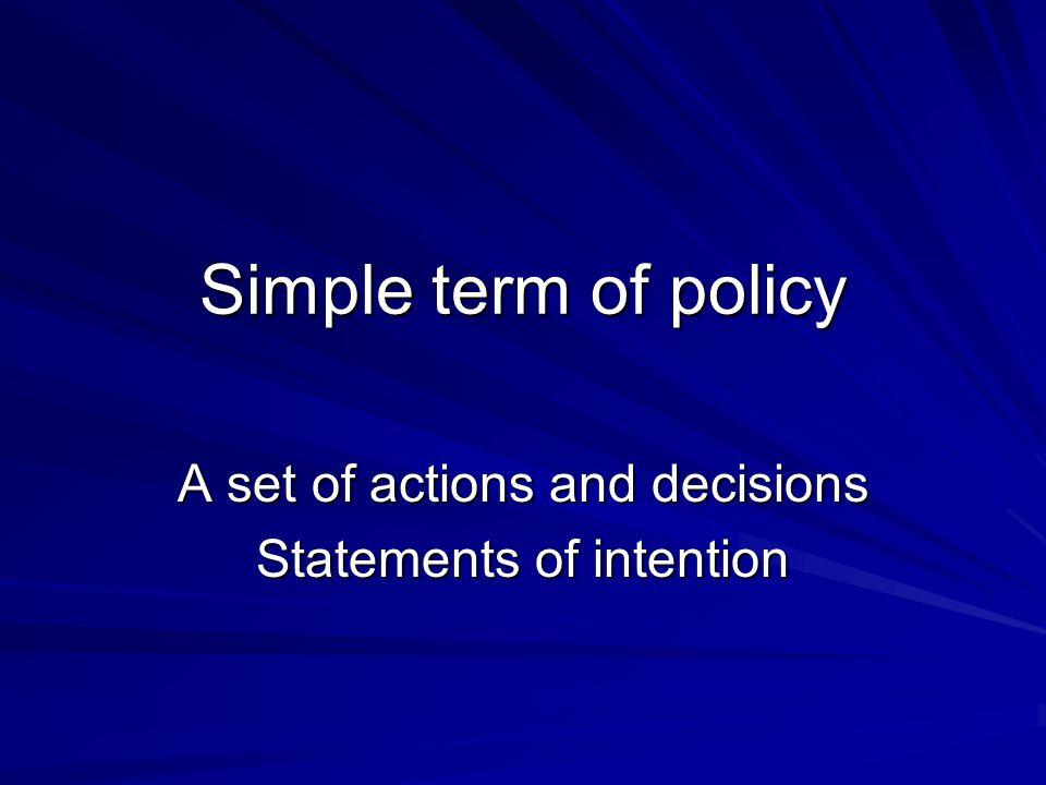 Hirarki dari tipe isu kebijakan Major issues Secondary issues Functional issues Minor issues Tactical/operational decisions Strategic decisions Nasional Provinsial Lokal/Kab Organisasi Unit dlm organisasi