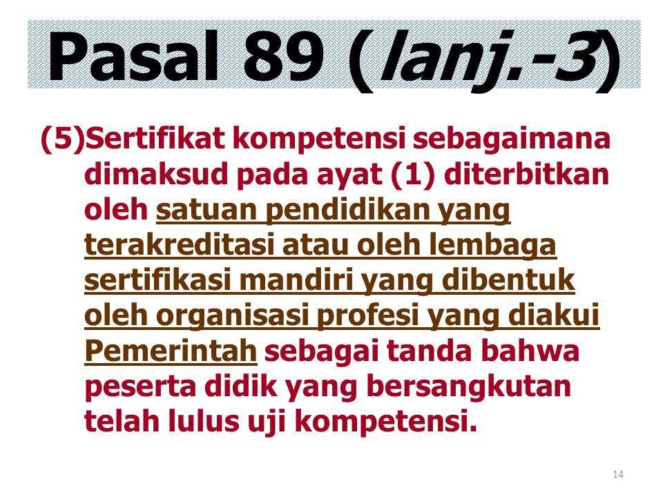 14 (5)Sertifikat kompetensi sebagaimana dimaksud pada ayat (1) diterbitkan oleh satuan pendidikan yang terakreditasi atau oleh lembaga sertifikasi man