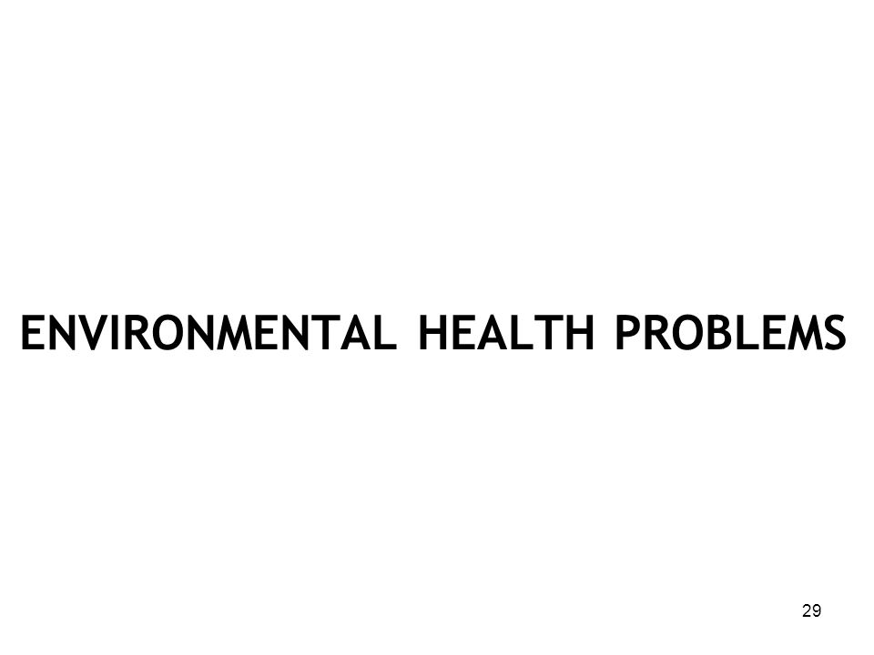 WHO Issues New Findings on Environment and Health (2007) A variety of environmental hazards can lead to significant amounts of death, disease, and dis