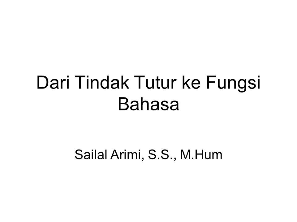 Dari Tindak Tutur ke Fungsi Bahasa Sailal Arimi, S.S., M.Hum