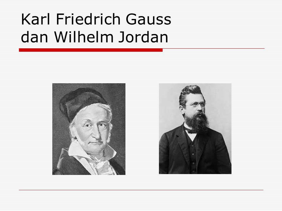 Karl Friedrich Gauss dan Wilhelm Jordan