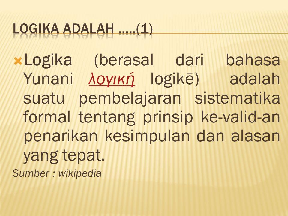 Negasi (ingkaran) suatu pernyataan menggunakan kata tidak benar .