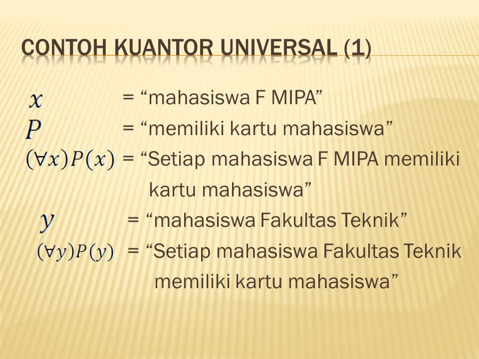 """= """"mahasiswa F MIPA"""" = """"memiliki kartu mahasiswa"""" = """"Setiap mahasiswa F MIPA memiliki kartu mahasiswa"""" = """"mahasiswa Fakultas Teknik"""" = """"Setiap mahasis"""