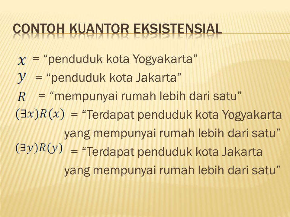 """= """"penduduk kota Yogyakarta"""" = """"penduduk kota Jakarta"""" = """"mempunyai rumah lebih dari satu"""" = """"Terdapat penduduk kota Yogyakarta yang mempunyai rumah l"""