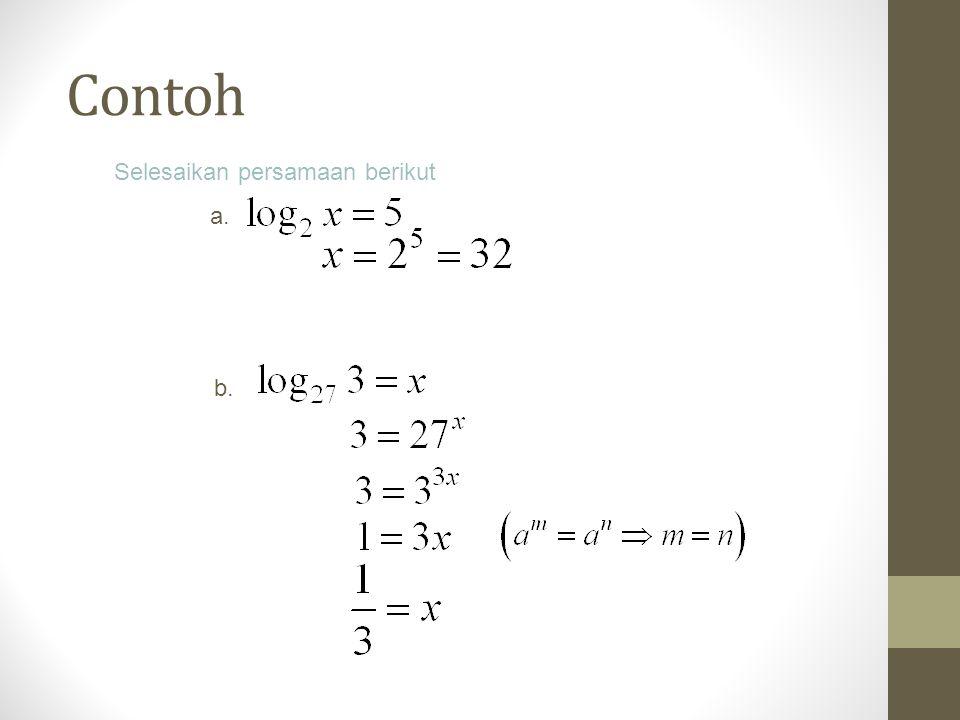 Contoh Selesaikan persamaan berikut a. b.
