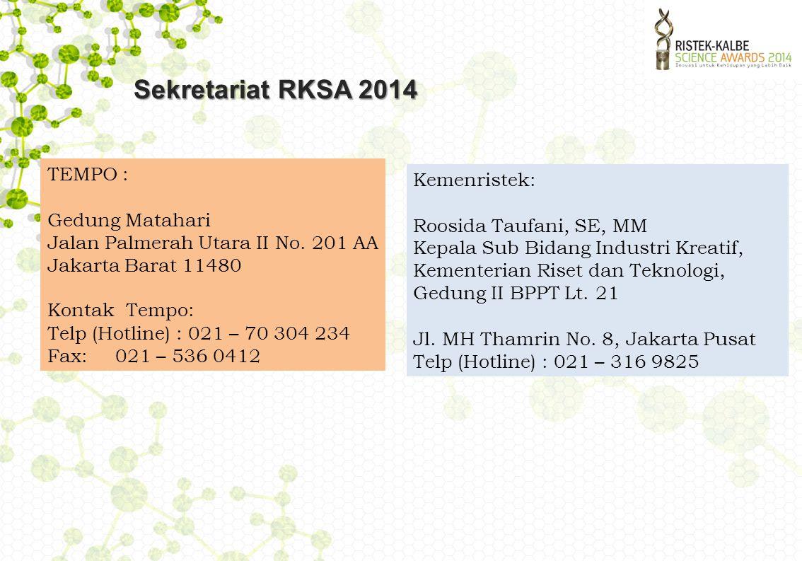 Sekretariat RKSA 2014 TEMPO : Gedung Matahari Jalan Palmerah Utara II No.