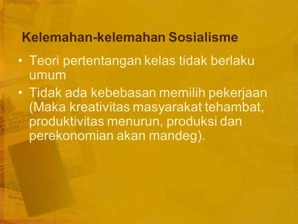 2. Sistem Ekonomi Sosialis (Sosialisme) Masyarakat dianggap sebagai satu-satunya kenyataan sosial, sedang individu-individu fiksi belaka. Tidak ada pe