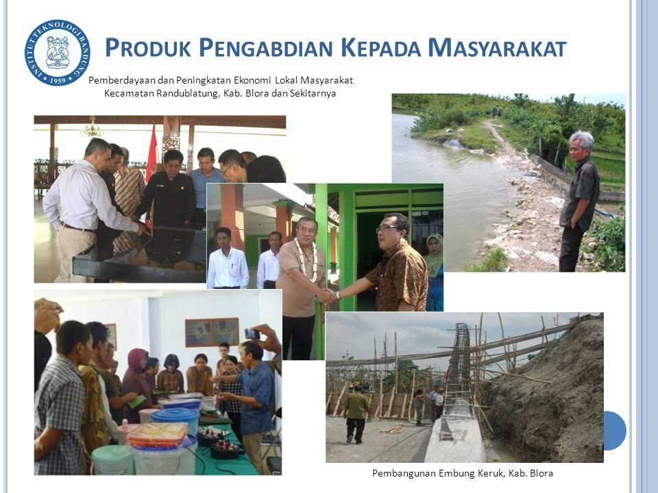 P RODUK P ENGABDIAN K EPADA M ASYARAKAT Pemberdayaan dan Peningkatan Ekonomi Lokal Masyarakat Kecamatan Randublatung, Kab.