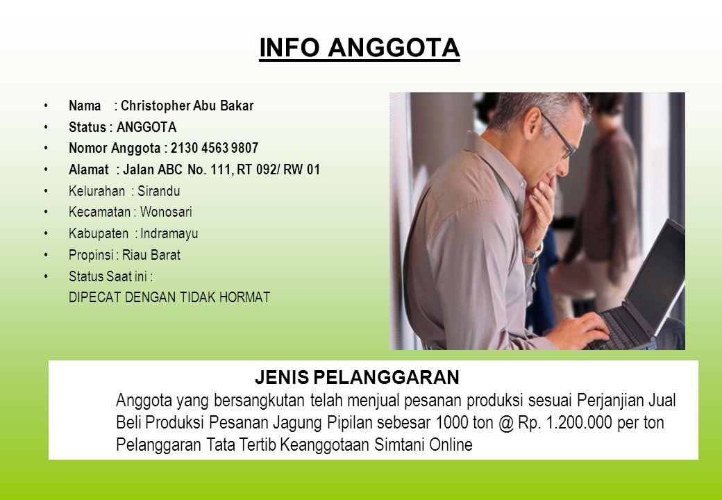 INFO ANGGOTA Nama : Christopher Abu Bakar Status : ANGGOTA Nomor Anggota : 2130 4563 9807 Alamat : Jalan ABC No.