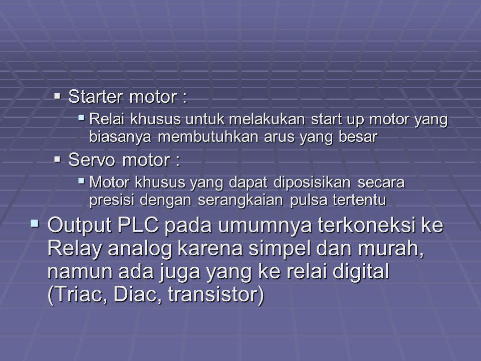  Starter motor :  Relai khusus untuk melakukan start up motor yang biasanya membutuhkan arus yang besar  Servo motor :  Motor khusus yang dapat di