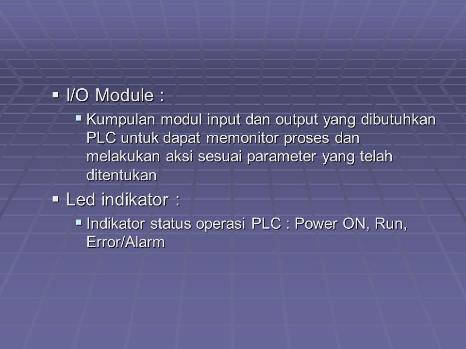  I/O Module :  Kumpulan modul input dan output yang dibutuhkan PLC untuk dapat memonitor proses dan melakukan aksi sesuai parameter yang telah diten