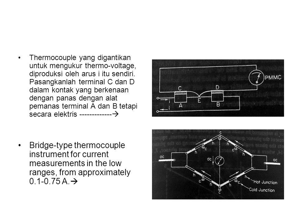 Thermocouple yang digantikan untuk mengukur thermo-voltage, diproduksi oleh arus i itu sendiri. Pasangkanlah terminal C dan D dalam kontak yang berken