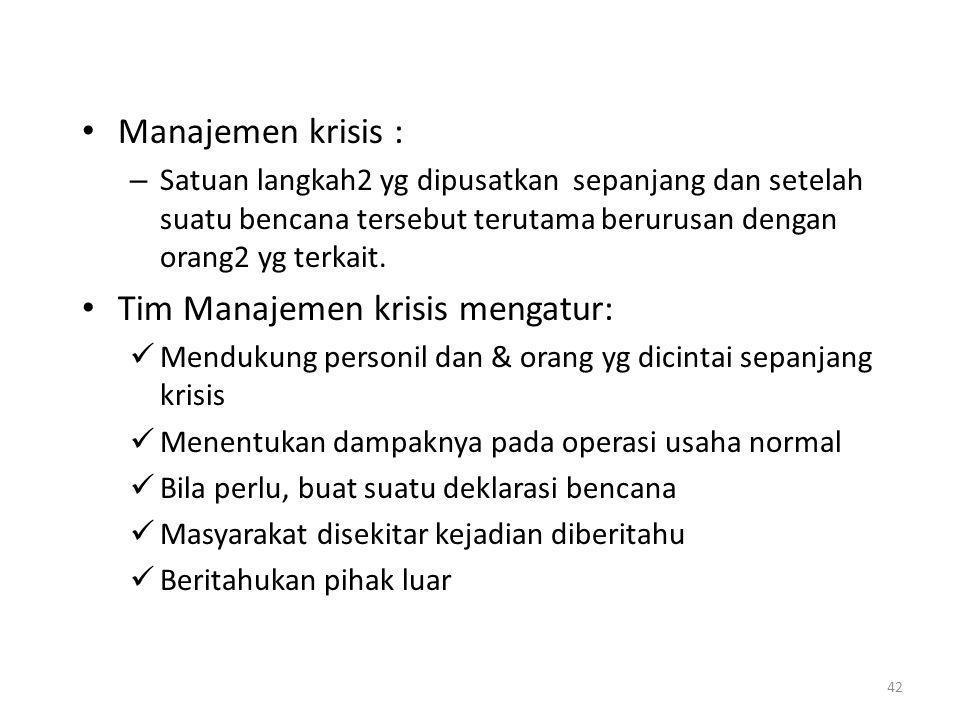 43 Dua kunci tugas Tim krisis manajemen : – Verifikasi status personil – Aktivasi daftar siaga