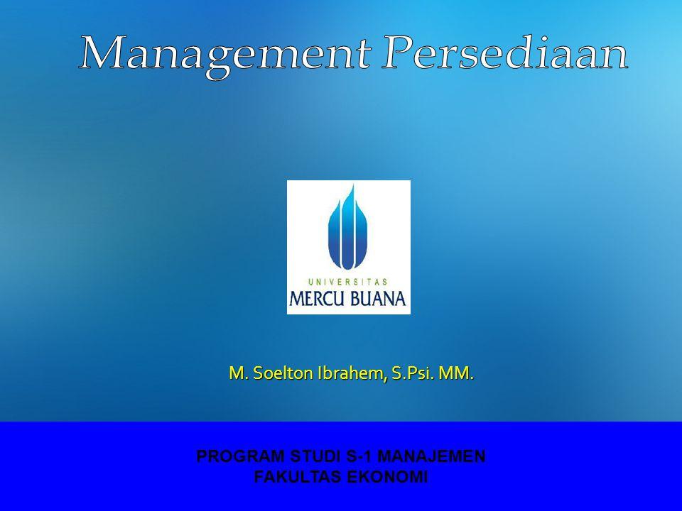 PROGRAM STUDI S-1 MANAJEMEN FAKULTAS EKONOMI M. Soelton Ibrahem, S.Psi. MM.