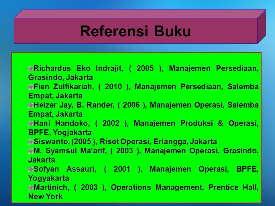 Richardus Eko Indrajit, ( 2005 ), Manajemen Persediaan, Grasindo, Jakarta Fien Zulfikariah, ( 2010 ), Manajemen Persediaan, Salemba Empat, Jakarta Hei
