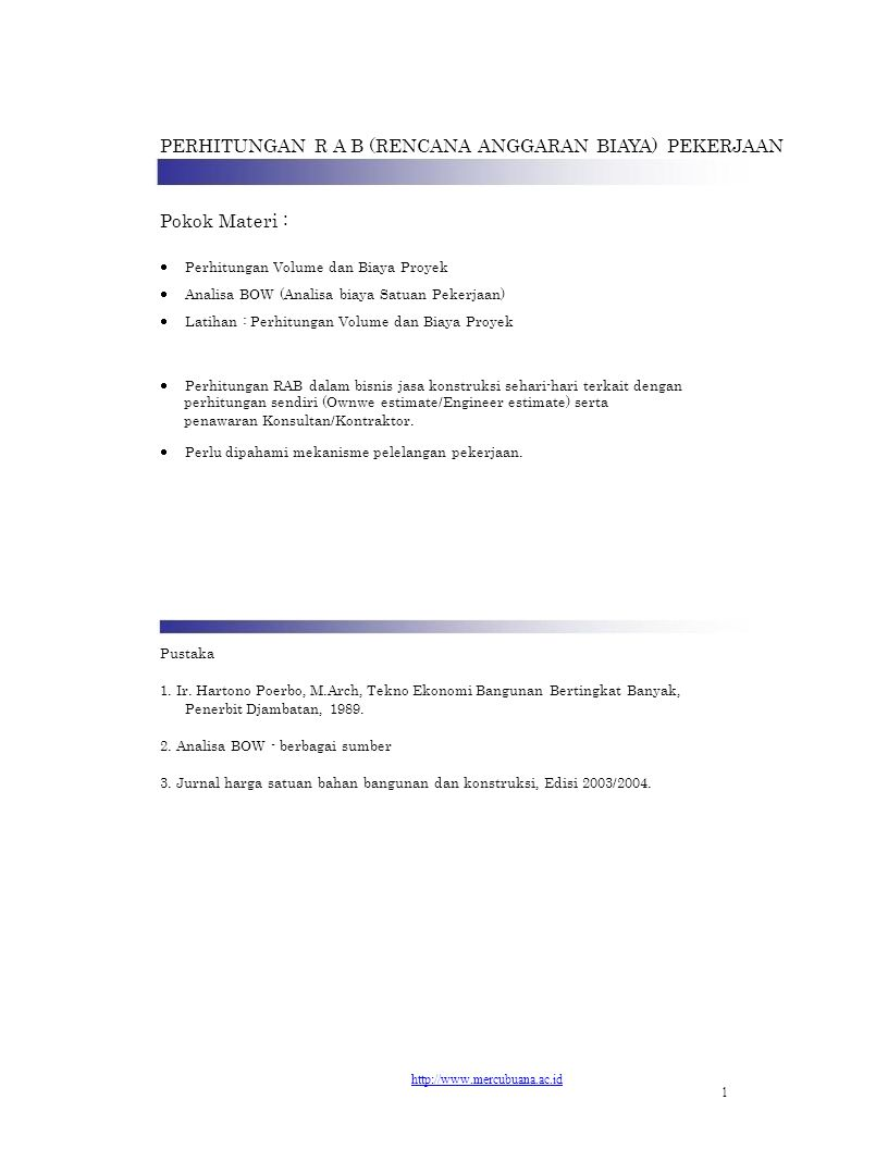 PERHITUNGAN R A B (RENCANA ANGGARAN BIAYA) PEKERJAAN Pokok Materi :  Perhitungan Volume dan Biaya Proyek  Analisa BOW (Analisa biaya Satua