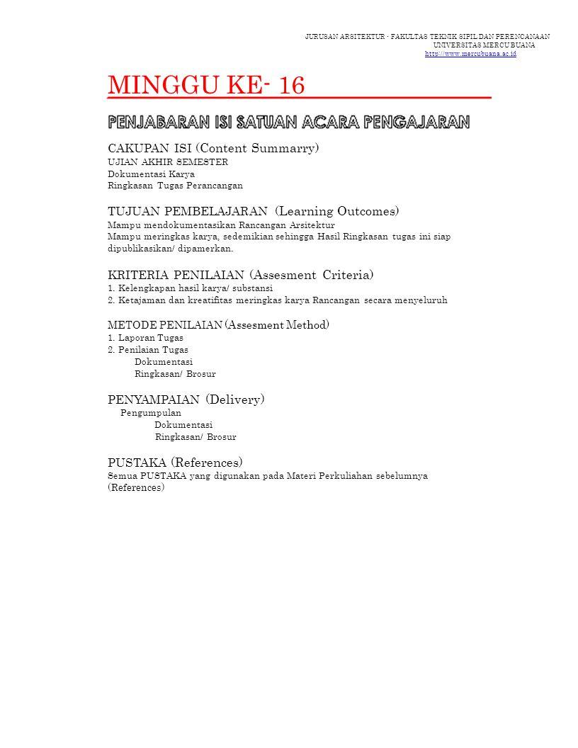 JURUSAN ARSITEKTUR - FAKULTAS TEKNIK SIPIL DAN PERENCANAAN UNIVERSITAS MERCU BUANA http://www.mercubuana.ac.id MINGGU KE- 16 CAKUPAN ISI ( Content Sum