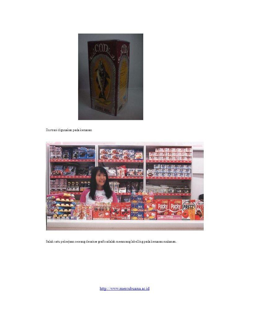 Ilustrasi digunakan pada kemasan Salah satu pekerjaan seorang desainer grafis adalah merancang labelling pada kemasan makanan. http://www.mercubuana.a