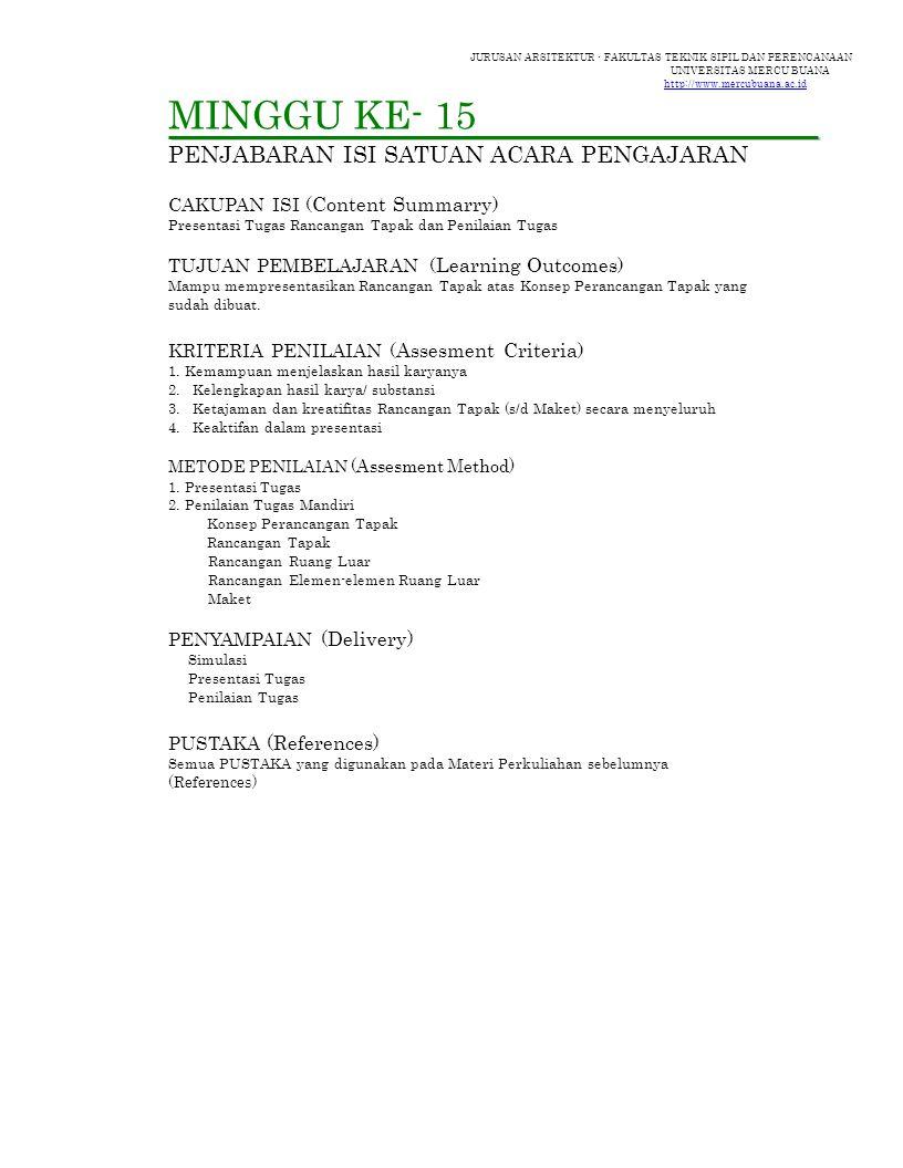 JURUSAN ARSITEKTUR - FAKULTAS TEKNIK SIPIL DAN PERENCANAAN UNIVERSITAS MERCU BUANA http://www.mercubuana.ac.id MINGGU KE- 15 PENJABARAN ISI SATUAN ACA