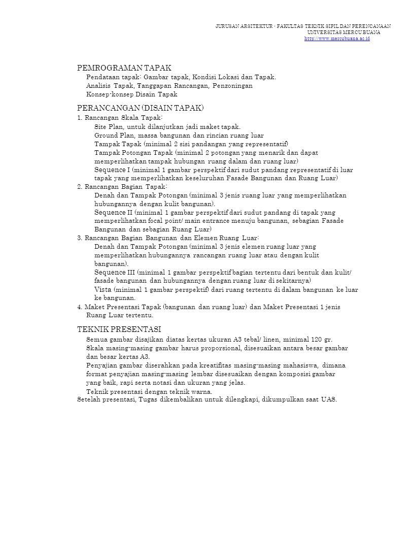 JURUSAN ARSITEKTUR - FAKULTAS TEKNIK SIPIL DAN PERENCANAAN UNIVERSITAS MERCU BUANA http://www.mercubuana.ac.id PEMROGRAMAN TAPAK Pendataan tapak: Gamb