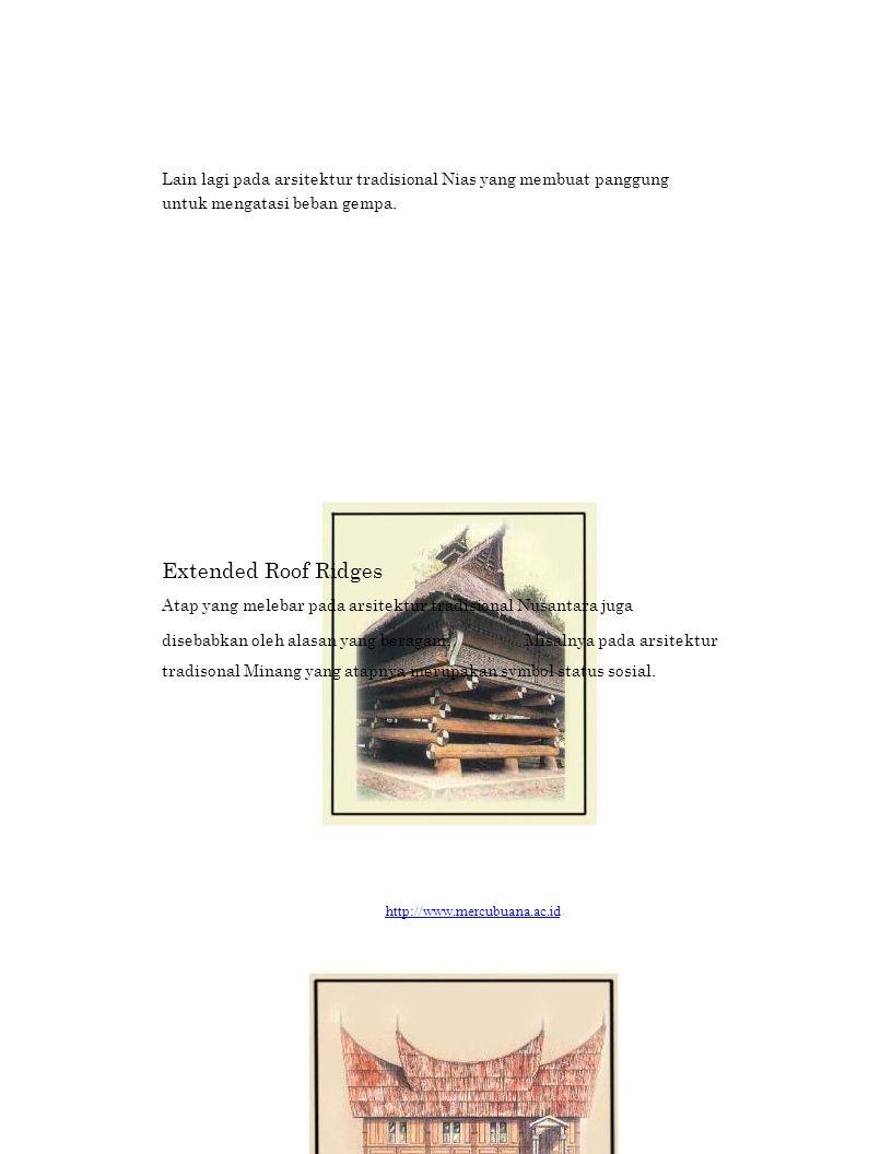 Lain lagi pada arsitektur tradisional Nias yang membuat panggung untuk mengatasi beban gempa.