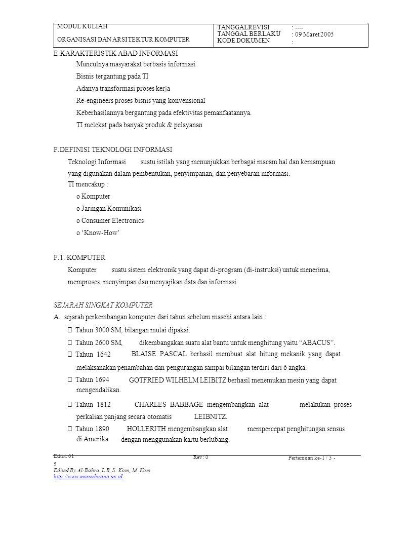 MODUL KULIAH ORGANISASI DAN ARSITEKTUR KOMPUTER TANGGALREVISI TANGGAL BERLAKU KODE DOKUMEN : ---- : 09 Maret 2005 : Rev: 0Pertemuan ke-1 / 5 -Edisi: 01 5 Edited By Al-Bahra.