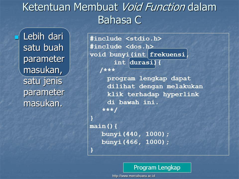 Ketentuan Membuat Void Function dalam Bahasa C Lebih dari satu buah parameter masukan, satu jenis parameter masukan.