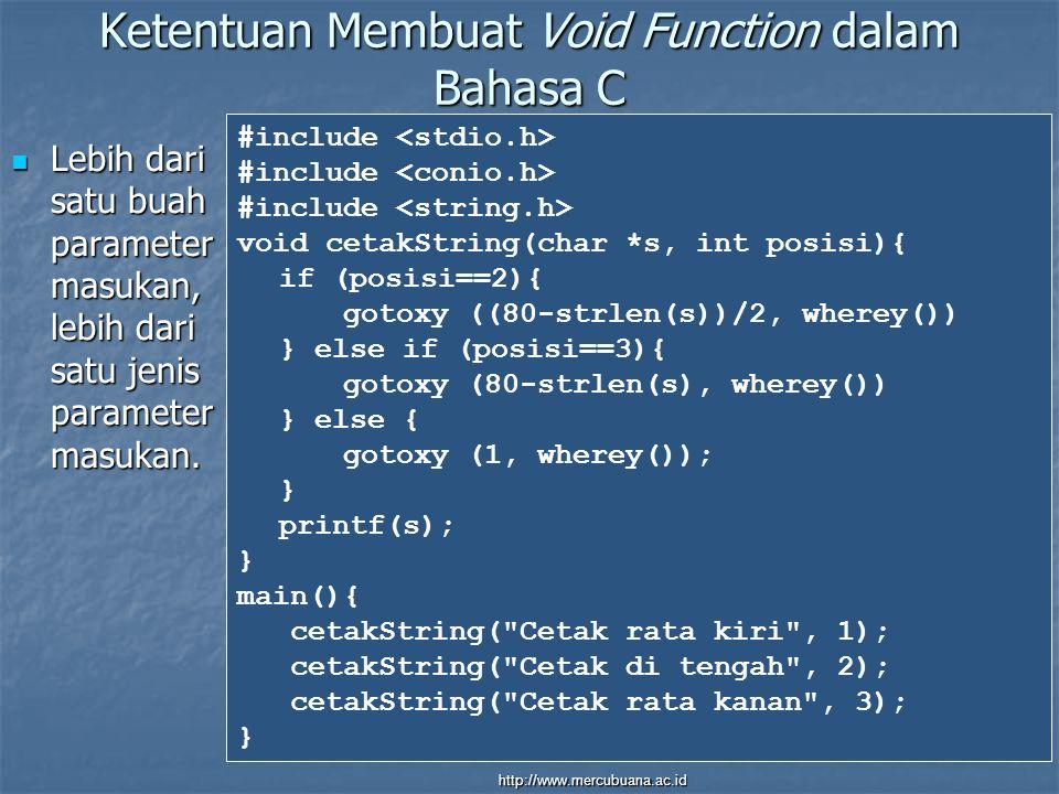 Ketentuan Membuat Void Function dalam Bahasa C Lebih dari satu buah parameter masukan, lebih dari satu jenis parameter masukan.