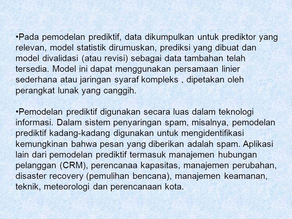 Pada pemodelan prediktif, data dikumpulkan untuk prediktor yang relevan, model statistik dirumuskan, prediksi yang dibuat dan model divalidasi (atau r