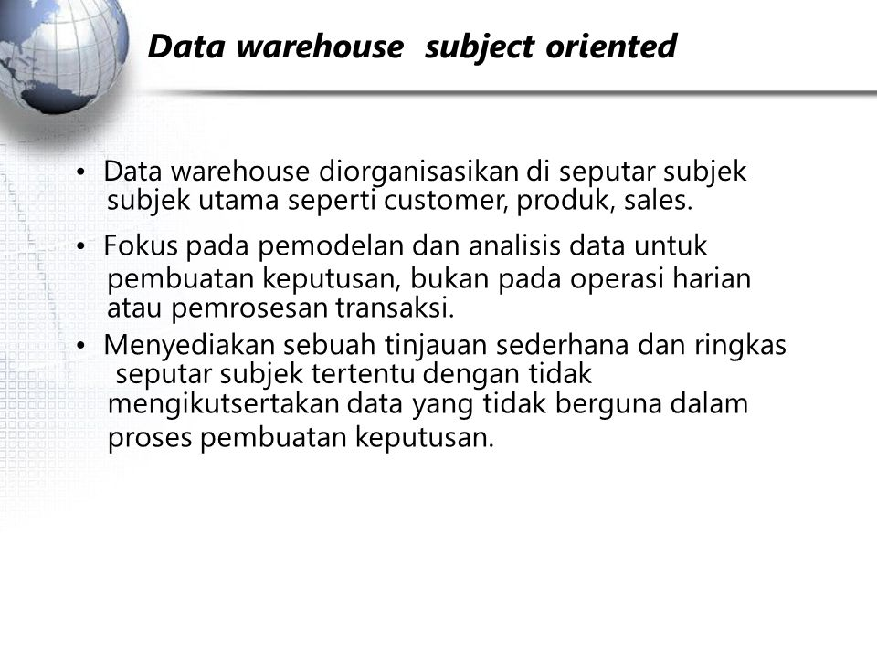 Data Warehouse Development: A Recommended Approach Distributed Data Marts MultiTier Data Warehouse Data Mart Data Mart Enterprise Data Warehouse Model refinement Define a highlevel corporate data model