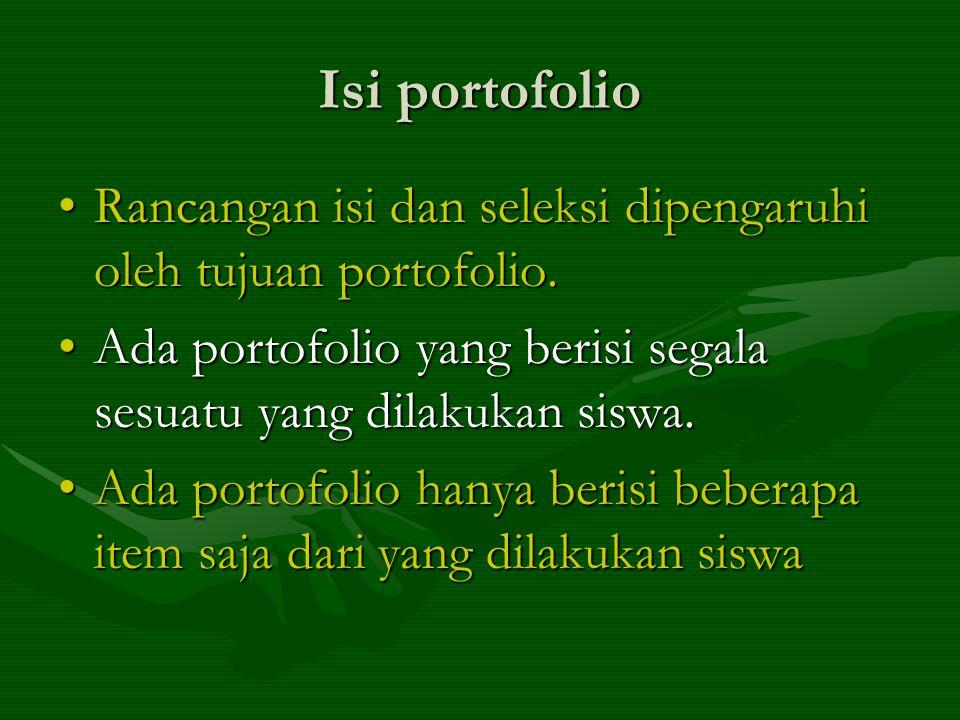 Isi portofolio Rancangan isi dan seleksi dipengaruhi oleh tujuan portofolio.Rancangan isi dan seleksi dipengaruhi oleh tujuan portofolio.
