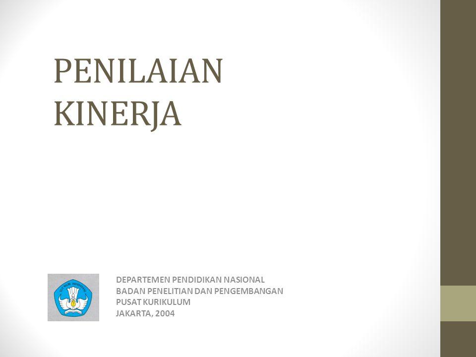 PENILAIAN KINERJA DEPARTEMEN PENDIDIKAN NASIONAL BADAN PENELITIAN DAN PENGEMBANGAN PUSAT KURIKULUM JAKARTA, 2004