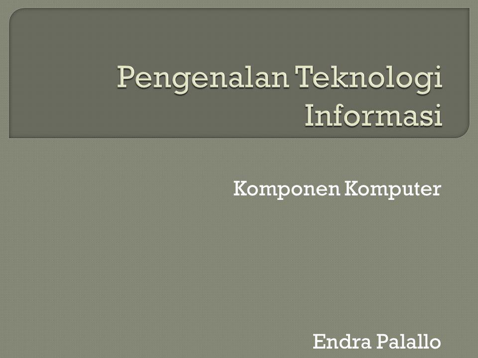Komponen Komputer Endra Palallo