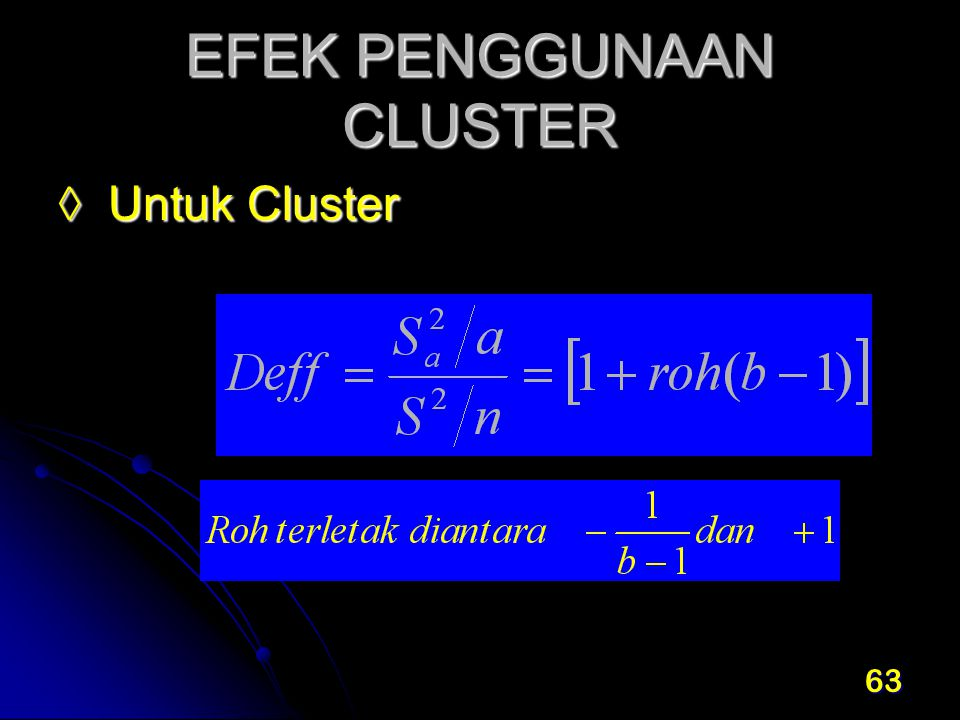 63 EFEK PENGGUNAAN CLUSTER ◊ Untuk Cluster