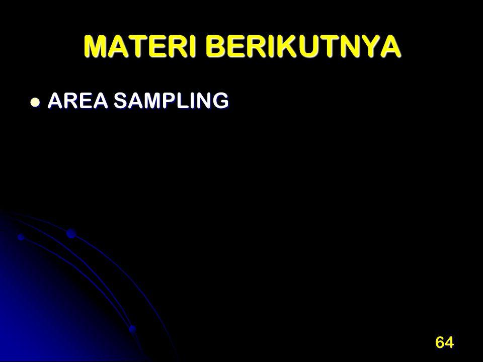 MATERI BERIKUTNYA AREA SAMPLING AREA SAMPLING 64