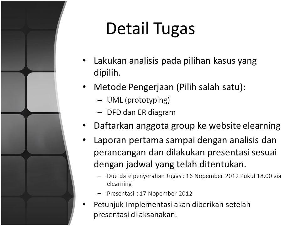 Detail Tugas Lakukan analisis pada pilihan kasus yang dipilih. Metode Pengerjaan (Pilih salah satu): – UML (prototyping) – DFD dan ER diagram Daftarka