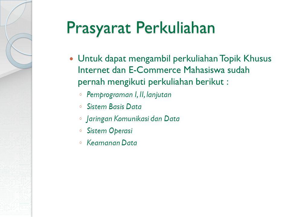 Why e-commerce based on Internet so attractive E-commerce berbasiskan internet memiliki beberapa keunggulan, antara lain : 1.