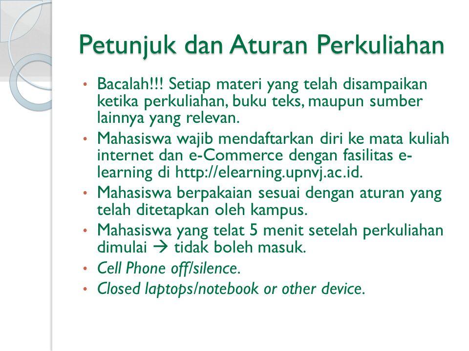 Jadwal Kuliah Pertemuan 1 (14 September 2013) : Introduction to Internet and E-Commerce Pertemuan 2 (21 September 2013) : Categories Of E-Commerce I (B2B, B2C) Pertemuan 3 (28 September 2013) : Categories Of E-Commerce II (C2C, G2B, G2C) Pertemuan 4 (5 Oktober 2013) : E-Commerce Supporting Technology Pertemuan 5 (12 Oktober 2013) : Case Study Pertemuan 5 (19 Oktober 2013) : eBusiness Framework Pertemuan 7 (26 Oktober 2013) : eProducts and eServices Mid-semester test (Oktober / Nopember 2013) Pertemuan 8 (16 Nopember 2013) : Presentasi Kelompok I Pertemuan 9 (23 Nopember 2013) : ePayment (Wisuda) Pertemuan 10 (30 Nopember 2013) : Internet Marketing and eMarketing Pertemuan 11 (7 Desember 2013) : Internet and E-Commerce Security Pertemuan 12 (14 Desember 2013) : eCRM Pertemuan 13 (21 Desember 2013): Presentasi kelompok SESI I Libur Tahun Baru Pertemuan 14 (11 Januari 2014) : Presentasi kelompok SESI II Final-semester test (Januari 2014) Pertemuan 1 (14 September 2013) : Introduction to Internet and E-Commerce Pertemuan 2 (21 September 2013) : Categories Of E-Commerce I (B2B, B2C) Pertemuan 3 (28 September 2013) : Categories Of E-Commerce II (C2C, G2B, G2C) Pertemuan 4 (5 Oktober 2013) : E-Commerce Supporting Technology Pertemuan 5 (12 Oktober 2013) : Case Study Pertemuan 5 (19 Oktober 2013) : eBusiness Framework Pertemuan 7 (26 Oktober 2013) : eProducts and eServices Mid-semester test (Oktober / Nopember 2013) Pertemuan 8 (16 Nopember 2013) : Presentasi Kelompok I Pertemuan 9 (23 Nopember 2013) : ePayment (Wisuda) Pertemuan 10 (30 Nopember 2013) : Internet Marketing and eMarketing Pertemuan 11 (7 Desember 2013) : Internet and E-Commerce Security Pertemuan 12 (14 Desember 2013) : eCRM Pertemuan 13 (21 Desember 2013): Presentasi kelompok SESI I Libur Tahun Baru Pertemuan 14 (11 Januari 2014) : Presentasi kelompok SESI II Final-semester test (Januari 2014)