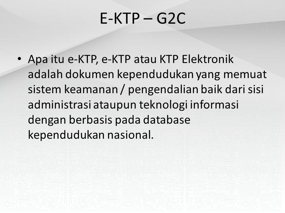E-KTP – G2C Apa itu e-KTP, e-KTP atau KTP Elektronik adalah dokumen kependudukan yang memuat sistem keamanan / pengendalian baik dari sisi administras