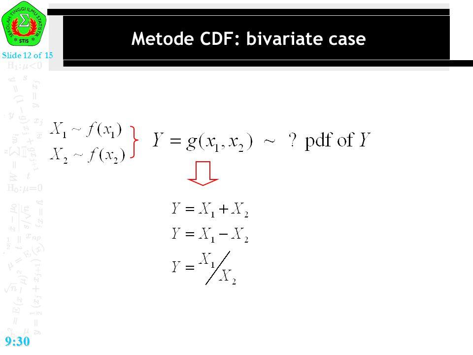 Slide 12 of 15 9:30 Metode CDF: bivariate case