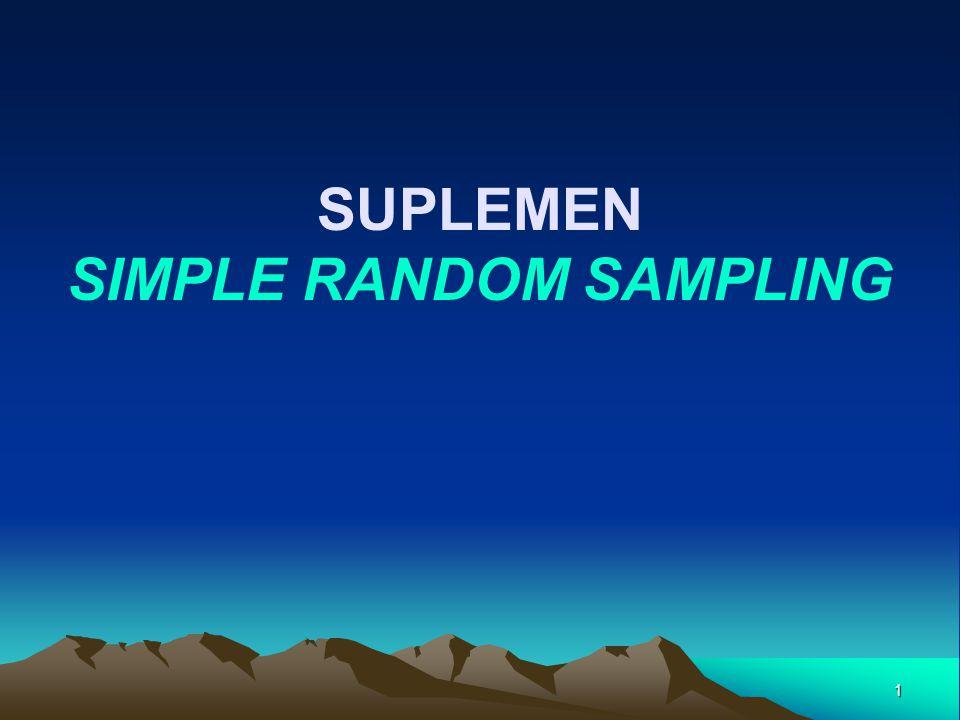 1 SUPLEMEN SIMPLE RANDOM SAMPLING