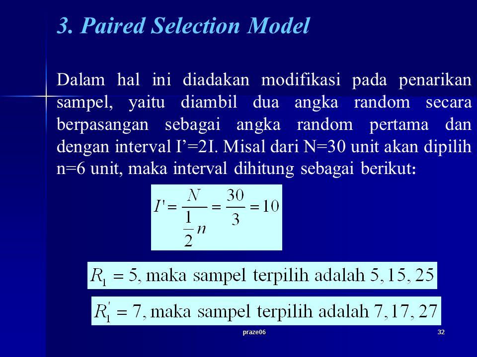 praze0632 3. Paired Selection Model Dalam hal ini diadakan modifikasi pada penarikan sampel, yaitu diambil dua angka random secara berpasangan sebagai