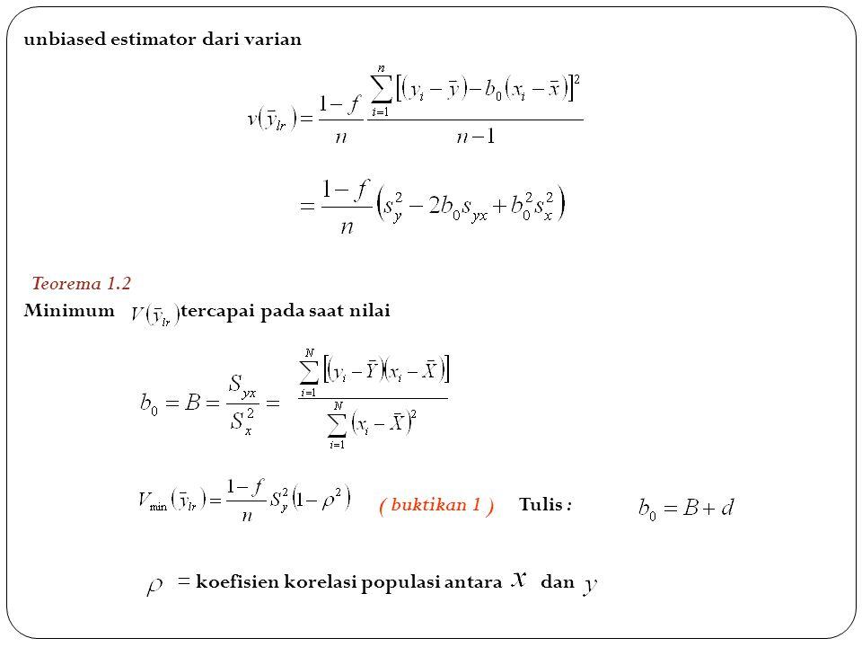 unbiased estimator dari varian Minimum tercapai pada saat nilai ( buktikan 1 ) Tulis : = koefisien korelasi populasi antara dan Teorema 1.2