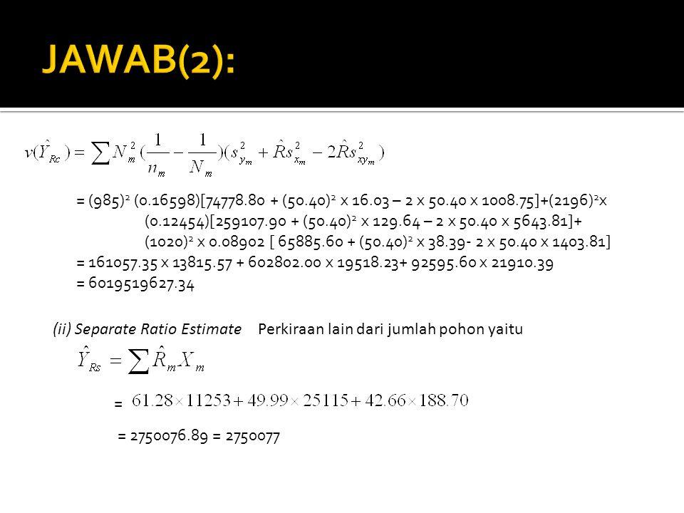 = (985) 2 (0.16598)[74778.80 + (50.40) 2 x 16.03 – 2 x 50.40 x 1008.75]+(2196) 2 x (0.12454)[259107.90 + (50.40) 2 x 129.64 – 2 x 50.40 x 5643.81]+ (1
