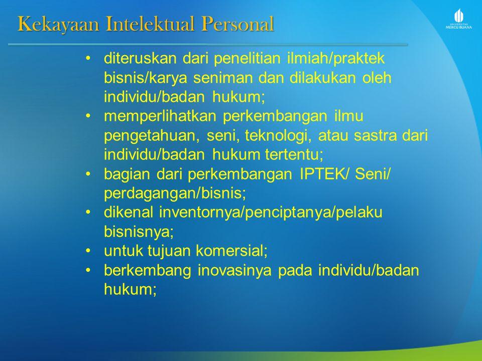 Kekayaan Intelektual Personal diteruskan dari penelitian ilmiah/praktek bisnis/karya seniman dan dilakukan oleh individu/badan hukum; memperlihatkan p