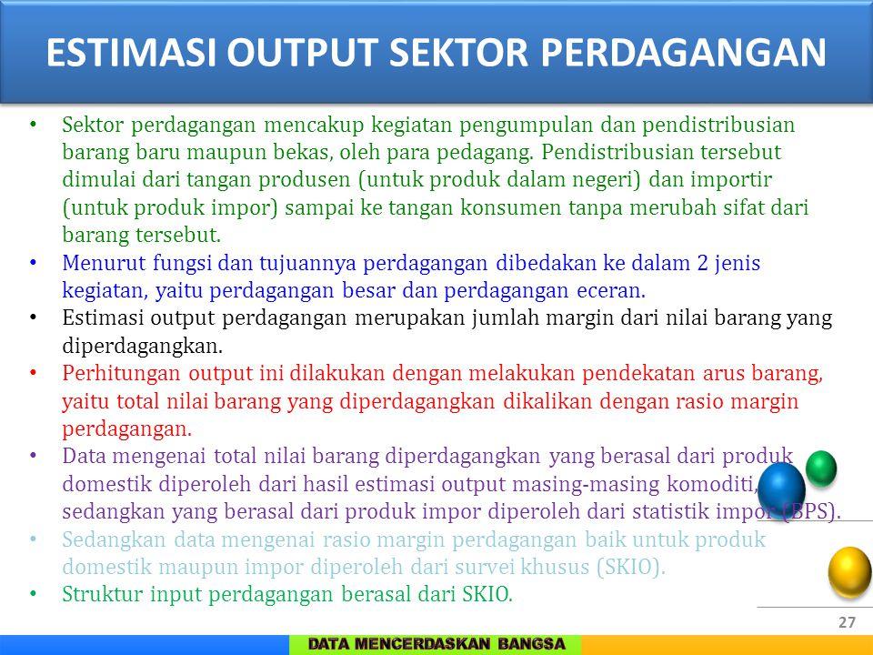 27 Sektor perdagangan mencakup kegiatan pengumpulan dan pendistribusian barang baru maupun bekas, oleh para pedagang. Pendistribusian tersebut dimulai